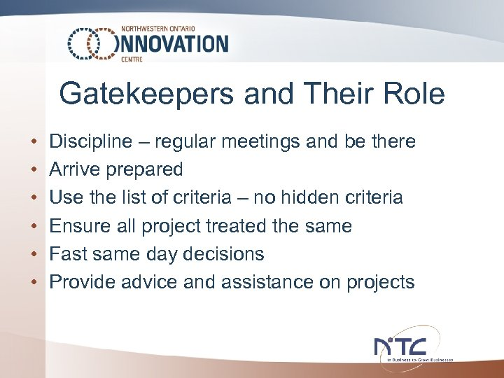 Gatekeepers and Their Role • • • Discipline – regular meetings and be there
