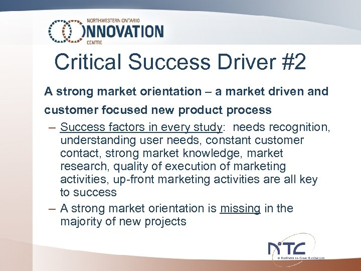 Critical Success Driver #2 A strong market orientation – a market driven and customer