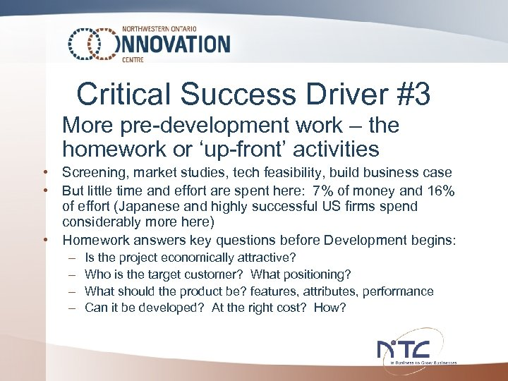 Critical Success Driver #3 More pre-development work – the homework or 'up-front' activities •