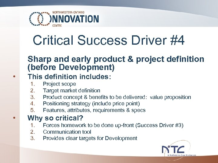 Critical Success Driver #4 Sharp and early product & project definition (before Development) •