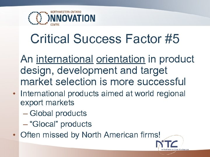 Critical Success Factor #5 An international orientation in product design, development and target market
