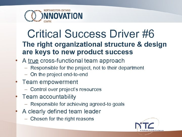 Critical Success Driver #6 The right organizational structure & design are keys to new