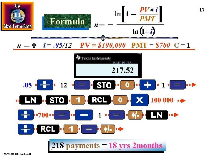 11 Formula n 0 i =. 05/12 [ ] PV * i PMT ln