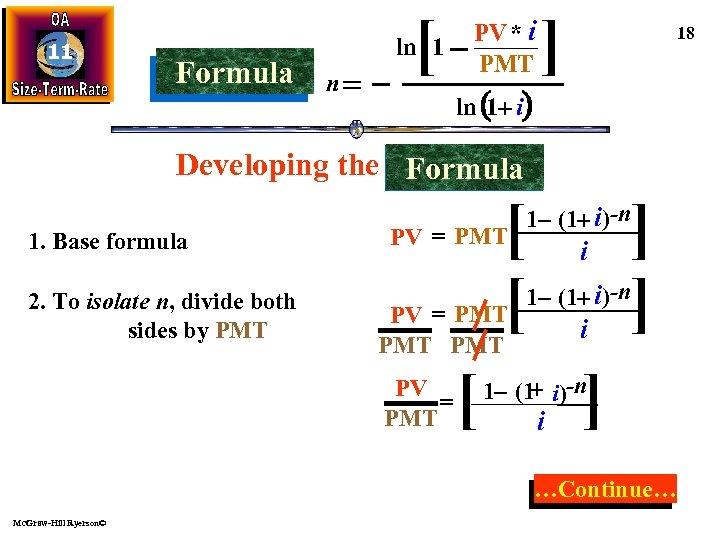 11 Formula [ ln 1 n PV * i PMT ] 18 ln (1+