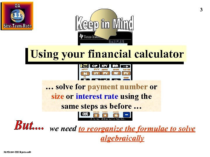 3 11 Using your financial calculator … solve for payment number or size or