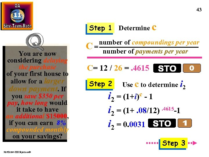 43 11 Step 1 Determine c You are now considering delaying the purchase of