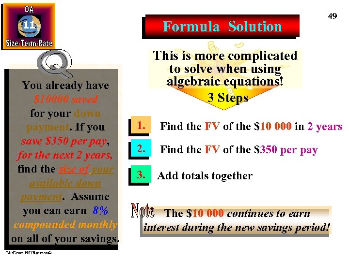 Formula Solution 11 You already have $10000 saved for your down payment. If you