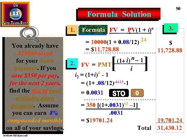 50 Formula Solution 11 1. Formula FV = PV(1 + i)n = 10000(1 +
