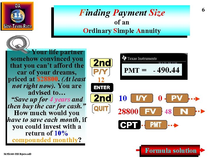 11 Finding Payment Size of an Ordinary Simple Annuity Your life partner somehow convinced