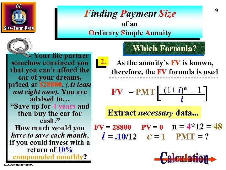 11 9 Finding Payment Size of an Ordinary Simple Annuity Which Formula? Your life