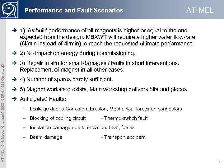 Performance and Fault Scenarios AT-MEL è 1) 'As built' performance of all magnets is