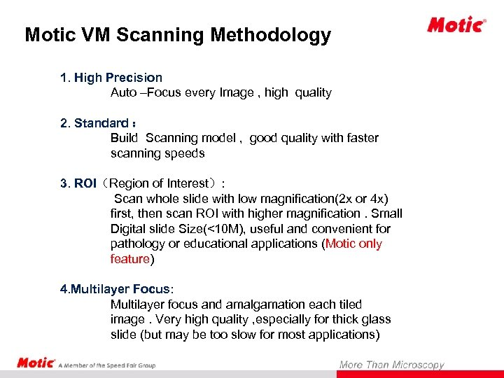 Motic VM Scanning Methodology 1. High Precision Auto –Focus every Image , high quality