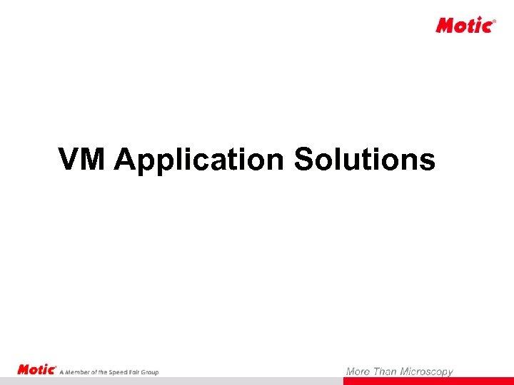 VM Application Solutions