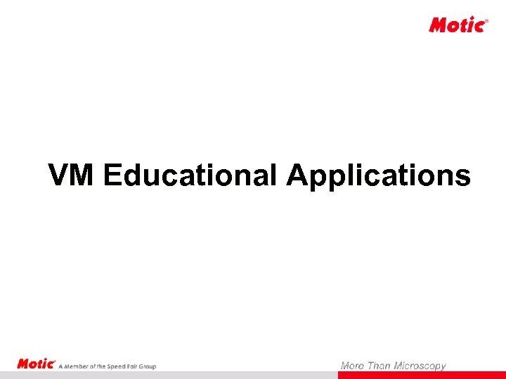 VM Educational Applications