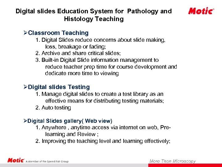 Digital slides Education System for Pathology and Histology Teaching ØClassroom Teaching 1. Digital Slides