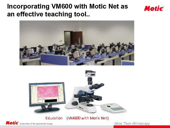 Incorporating VM 600 with Motic Net as an effective teaching tool. . Education (VM