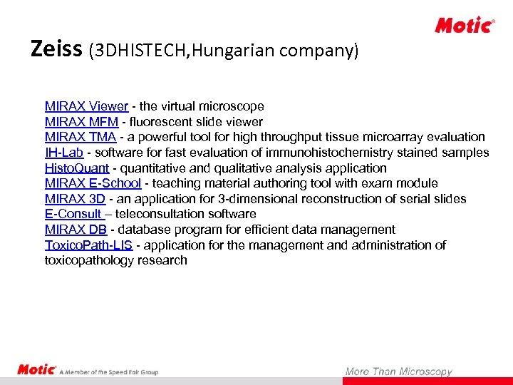 Zeiss (3 DHISTECH, Hungarian company) MIRAX Viewer - the virtual microscope MIRAX MFM -