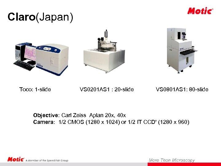 Claro(Japan) Toco: 1 -slide VS 0201 AS 1 : 20 -slide VS 0801 AS