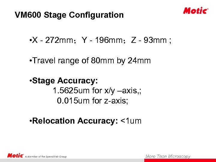 VM 600 Stage Configuration • X - 272 mm;Y - 196 mm;Z - 93
