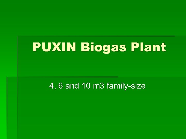 PUXIN Biogas Plant 4, 6 and 10 m 3 family-size