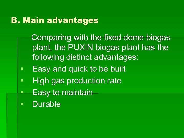 B. Main advantages Comparing with the fixed dome biogas plant, the PUXIN biogas plant