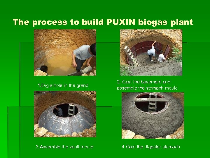 The process to build PUXIN biogas plant 1. Dig a hole in the grand