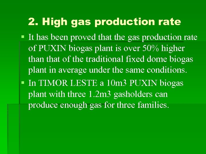 2. High gas production rate § It has been proved that the gas production