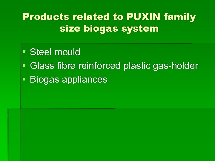 Products related to PUXIN family size biogas system § § § Steel mould Glass