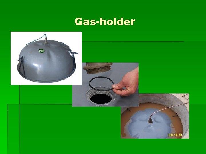 Gas-holder