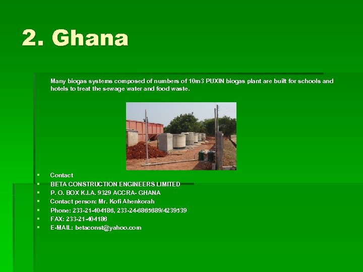 2. Ghana Many biogas systems composed of numbers of 10 m 3 PUXIN biogas