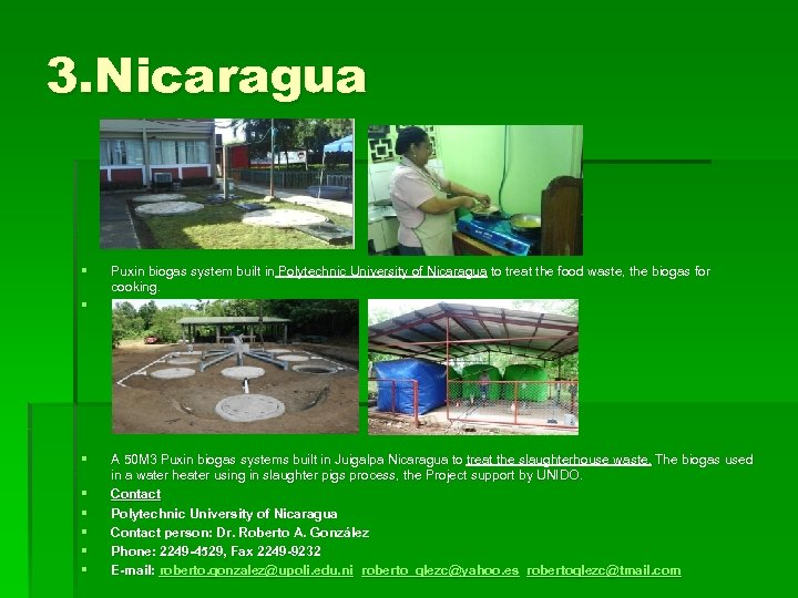 3. Nicaragua § § § § Puxin biogas system built in Polytechnic University of