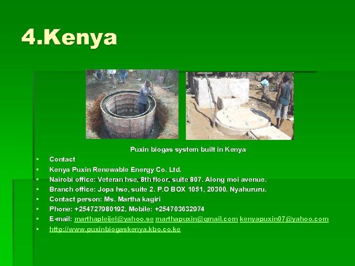 4. Kenya Puxin biogas system built in Kenya § § § § Contact Kenya