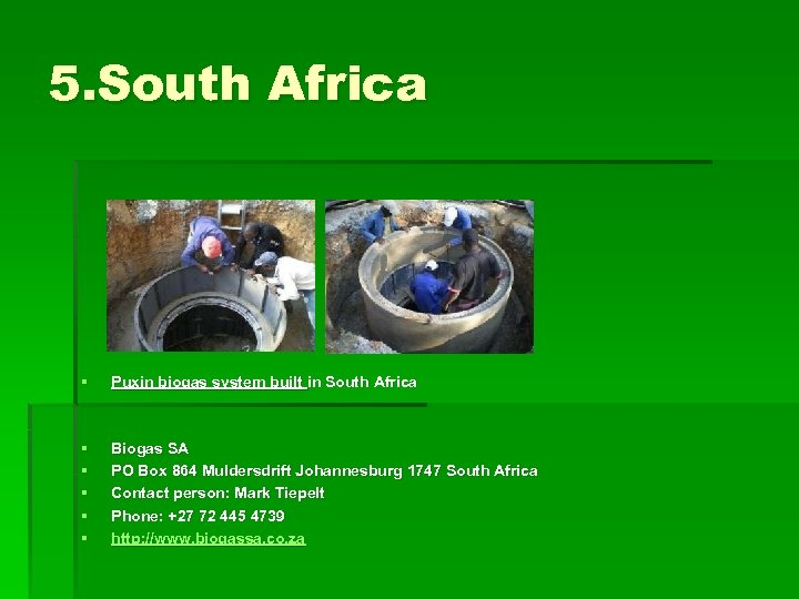5. South Africa § Puxin biogas system built in South Africa § § §