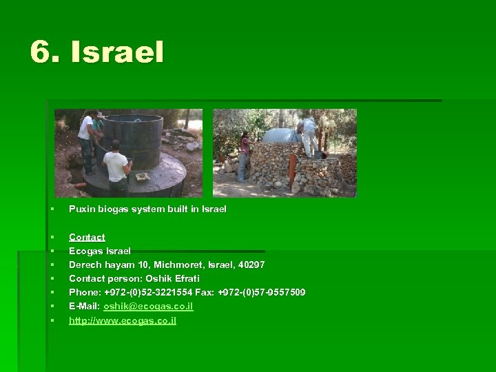 6. Israel § Puxin biogas system built in Israel § § § § Contact