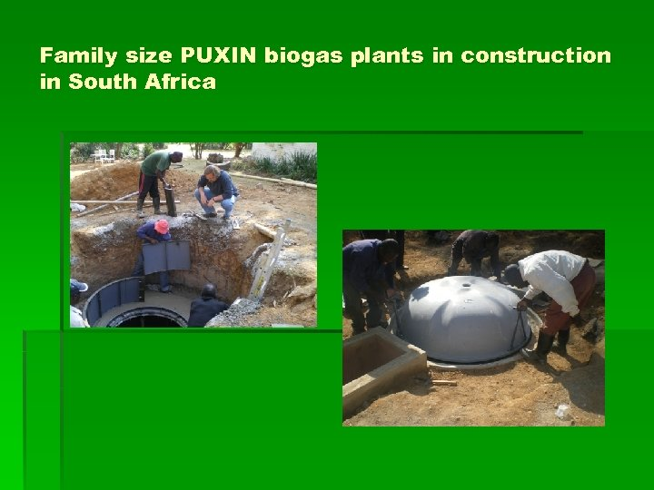 Family size PUXIN biogas plants in construction in South Africa