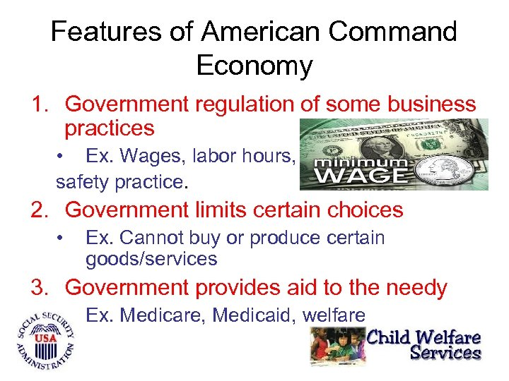 Features of American Command Economy 1. Government regulation of some business practices • Ex.