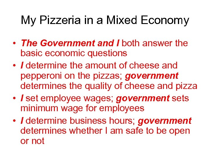 My Pizzeria in a Mixed Economy • The Government and I both answer the