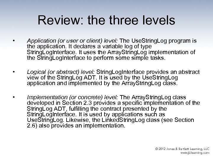 Review: the three levels • Application (or user or client) level: The Use. String.