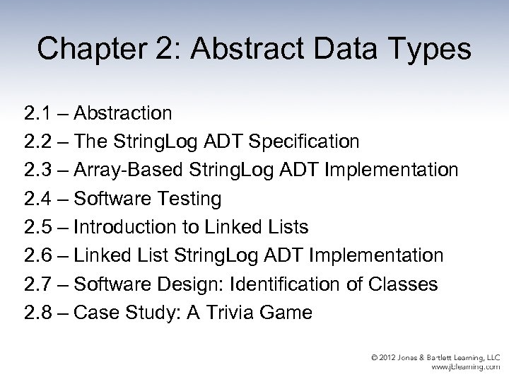 Chapter 2: Abstract Data Types 2. 1 – Abstraction 2. 2 – The String.