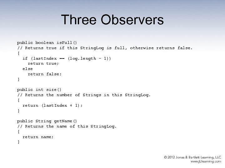 Three Observers public boolean is. Full() // Returns true if this String. Log is
