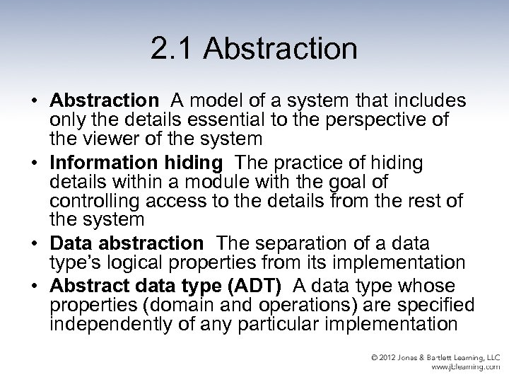 2. 1 Abstraction • Abstraction A model of a system that includes only the