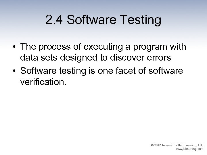 2. 4 Software Testing • The process of executing a program with data sets
