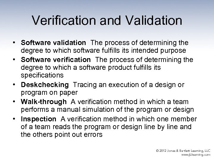 Verification and Validation • Software validation The process of determining the degree to which