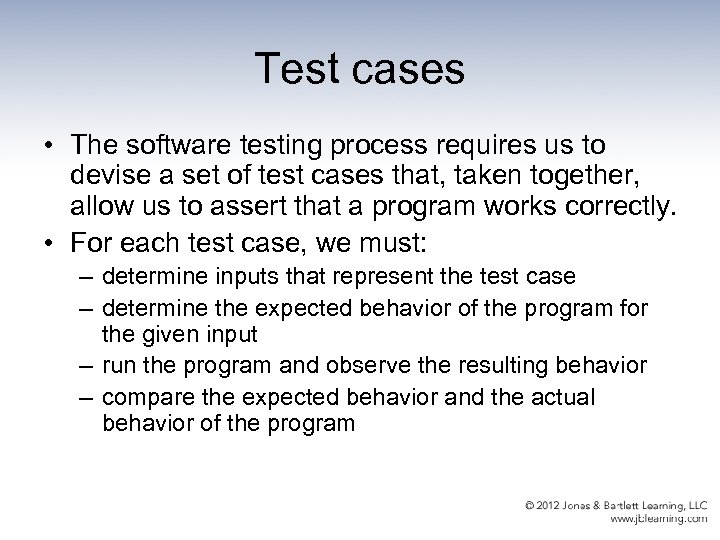 Test cases • The software testing process requires us to devise a set of