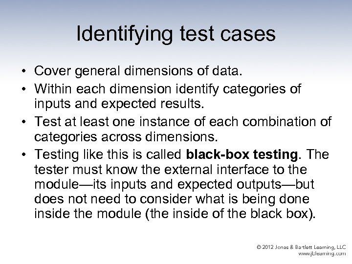 Identifying test cases • Cover general dimensions of data. • Within each dimension identify
