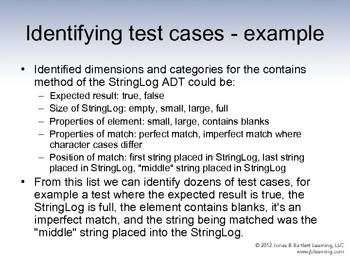 Identifying test cases - example • Identified dimensions and categories for the contains method