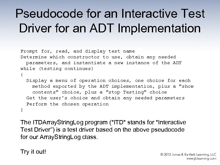Pseudocode for an Interactive Test Driver for an ADT Implementation Prompt for, read, and