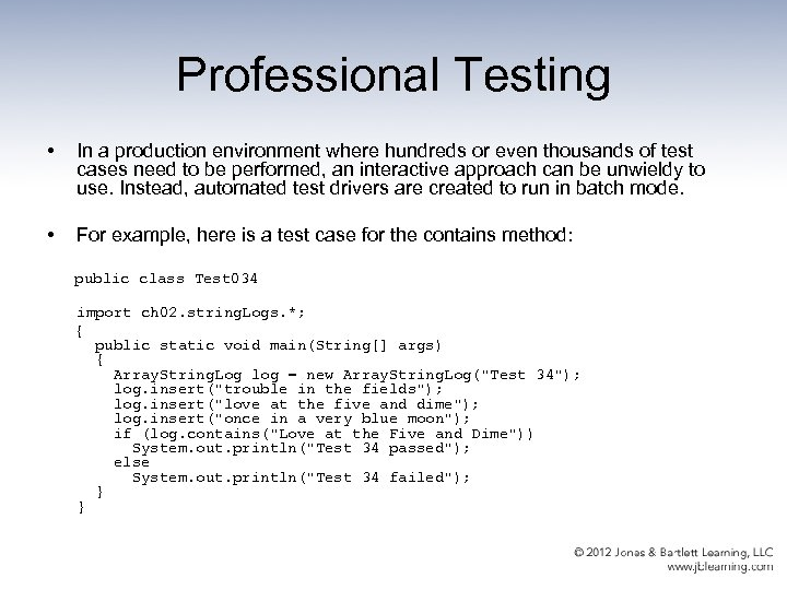Professional Testing • In a production environment where hundreds or even thousands of test