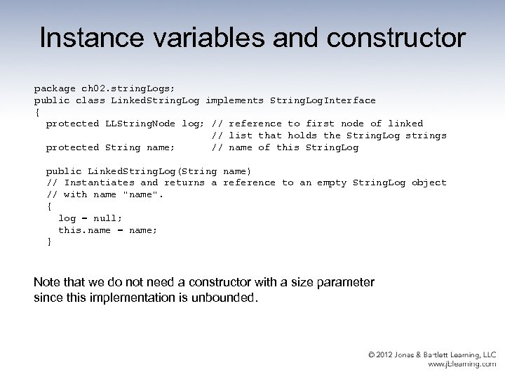 Instance variables and constructor package ch 02. string. Logs; public class Linked. String. Log