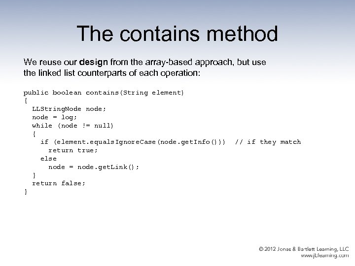 The contains method We reuse our design from the array-based approach, but use the